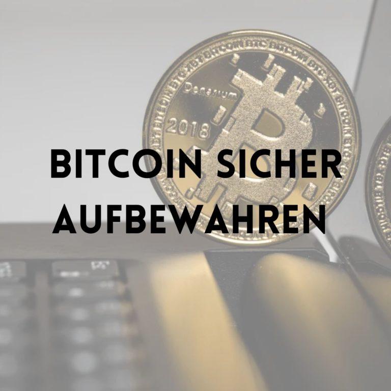 Einsteiger Guide – Wie bewahrt man Bitcoin sicher auf?