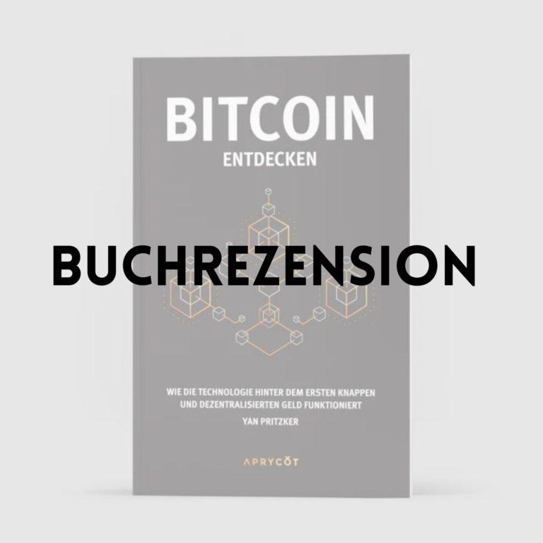 """Buchrezension: """"Bitcoin entdecken"""" von Yan Pritzker"""