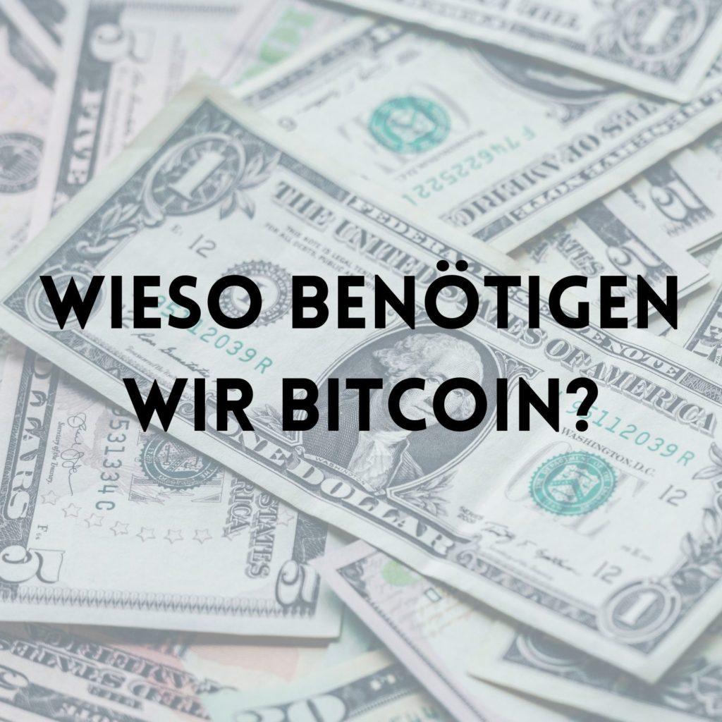 Blog Wieso benoetigen wir Bitcoin deutsch