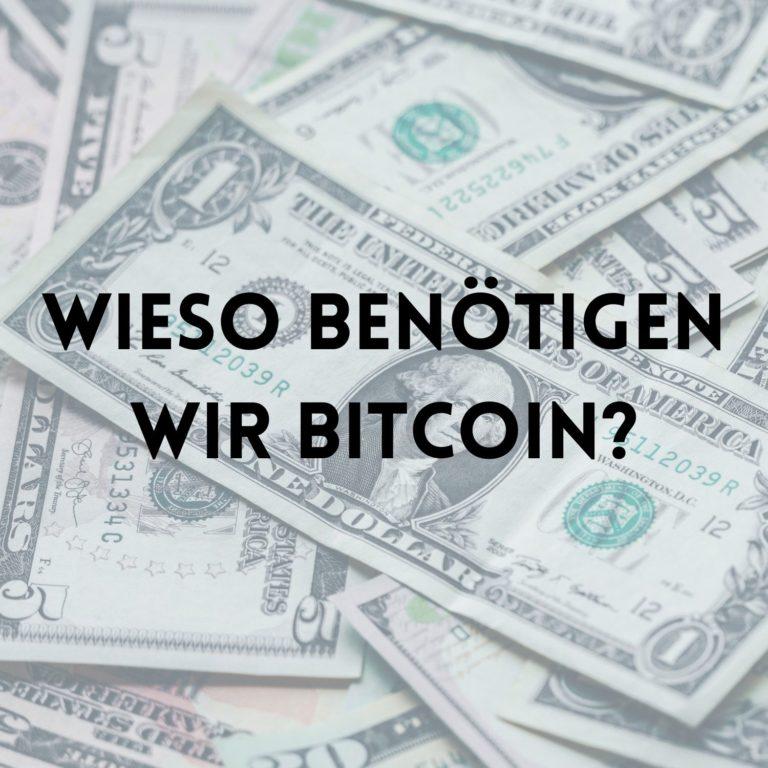 Wieso benötigen wir Bitcoin?
